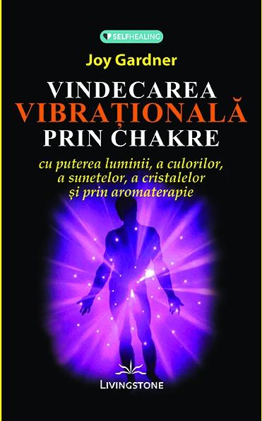 vindecare vibrationala prin chakre de joy gardner