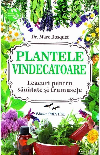 Plantele vindecatoare de  Dr. Marc Bosquet