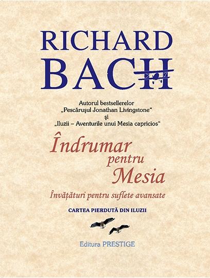 Indrumar pentru Mesia.Invataturi pentru suflete avansate - Richard Bach 0
