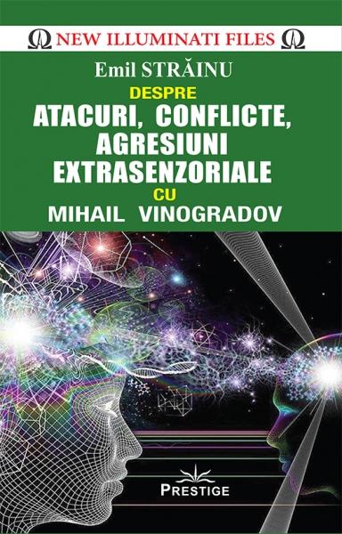 Atacuri, conflicte, agresiuni extrasenzoriale cu Mihail Vinogradov 0