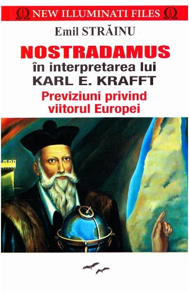 Nostradamus in interpretarea lui Karl E. Krafft 0