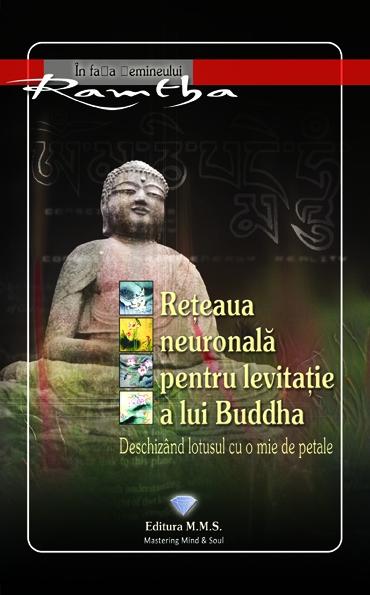 reteaua neuronala pentru levitatie a lui buddha - ramtha